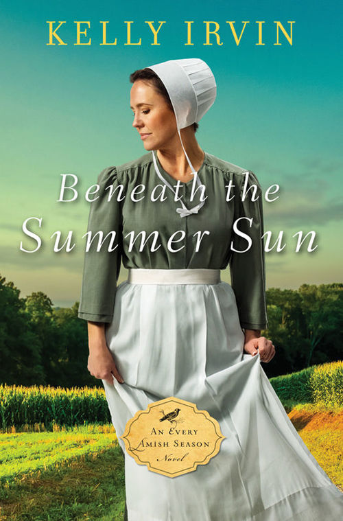 Beneath the Summer Sun by Kelly Irvin
