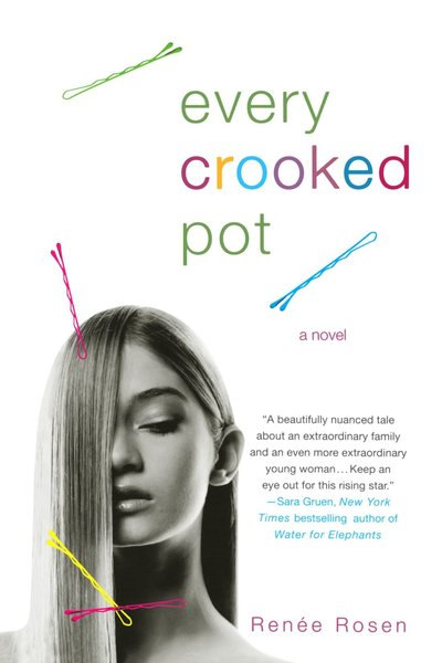 Every Crooked Pot by Renee Rosen