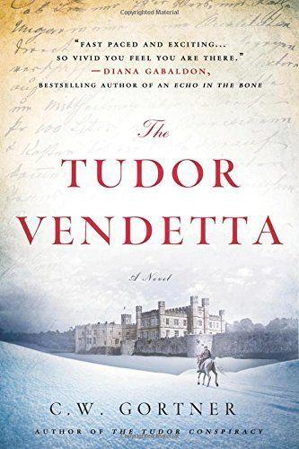 The Tudor Vendetta by C.W. Gortner