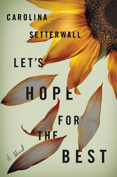 Let's Hope for the Best by Carolina Setterwall