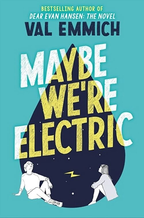 Maybe We're Electric by Val Emmich