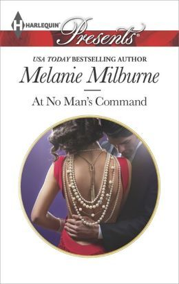 At No Man's Command by Melanie Milburne