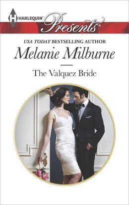 The Valquez Bride by Melanie Milburne