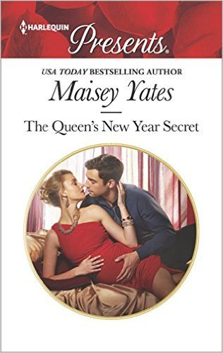 The Queen's New Year Secret by Maisey Yates