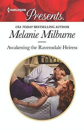 Awakening the Ravensdale Heiress by Melanie Milburne