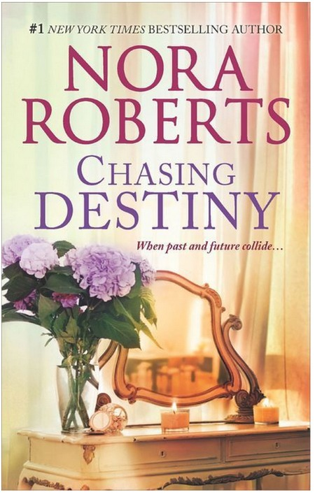 Chasing Destiny by Nora Roberts