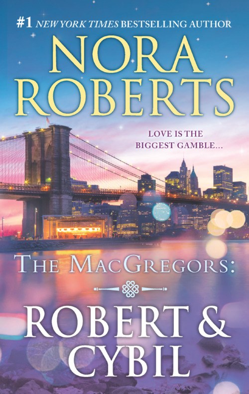 The MacGregors: Robert & Cybil by Nora Roberts