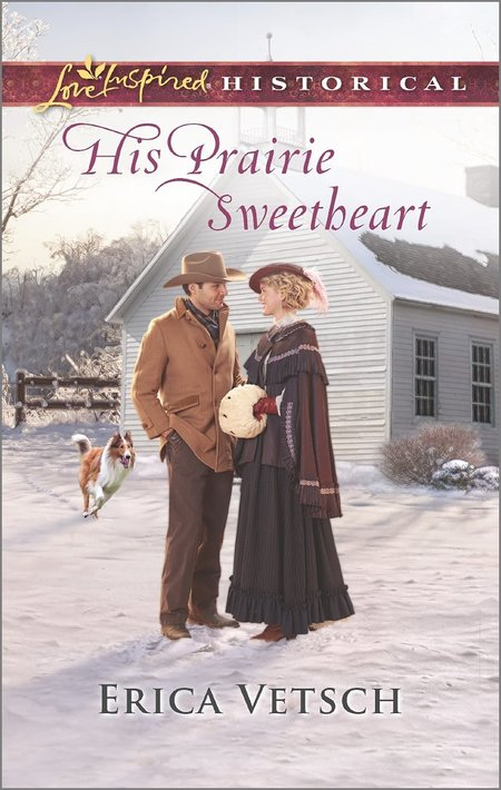His Prairie Sweetheart by Erica Vetsch