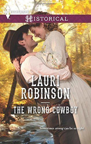 The Wrong Cowboy by Lauri Robinson