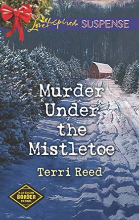 Murder Under the Mistletoe by Terri Reed