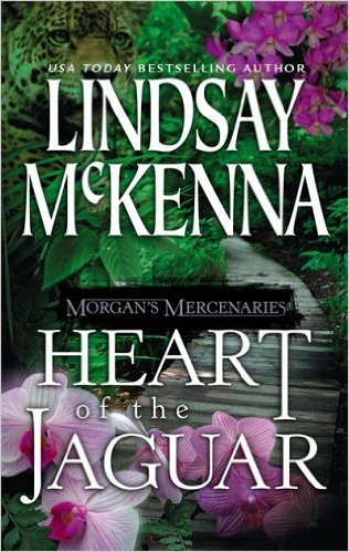 Morgan's Mercenaries: Heart of the Jaguar by Lindsay McKenna