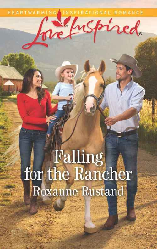Falling for the Rancher by Roxanne Rustand