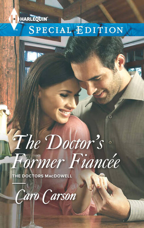 The Doctor's Former Fiancee by Caro Carson