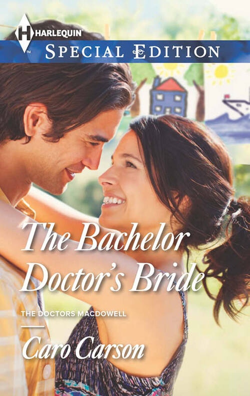 The Bachelor Doctor's Bride by Caro Carson