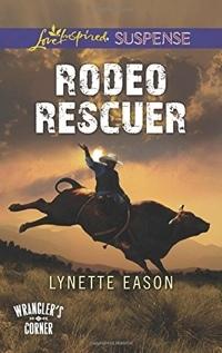 Rodeo Rescuer by Lynette Eason