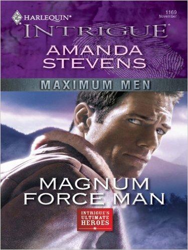 Magnum Force Man by Amanda Stevens