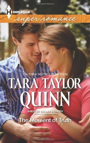 The Moment of Truth by Tara Taylor Quinn