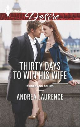 Thirty Days to Win His Wife by Andrea Laurence