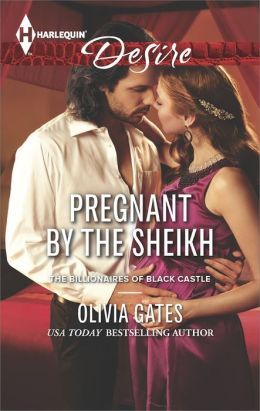 Pregnant by the Sheikh by Olivia Gates