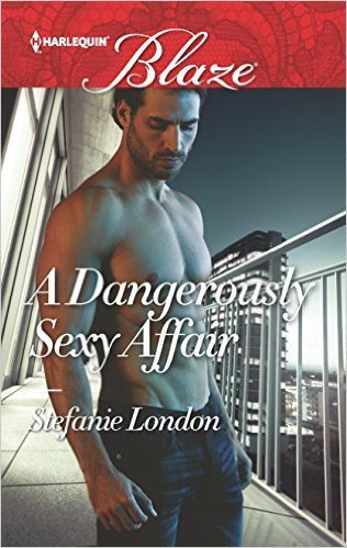 A Dangerously Sexy Affair by Stefanie London