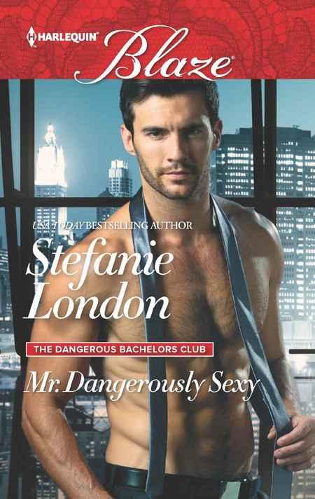 Mr. Dangerously Sexy by Stefanie London