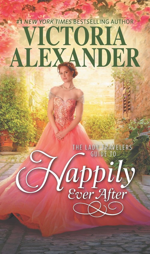 Lady Travelers Guide to Happily Ever After by Victoria Alexander