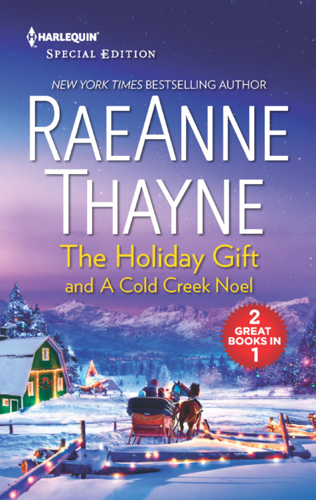 The Holiday Gift and A Cold Creek Noel by RaeAnne Thayne