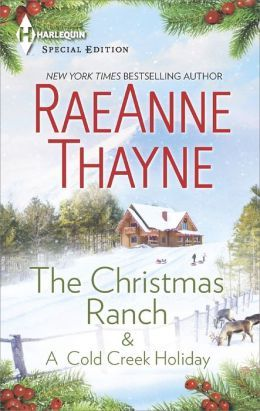 The Christmas Ranch & A Cold Creek Holiday by RaeAnne Thayne