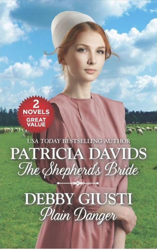 The Shepherd's Bride and Plain Danger by Patricia Davids