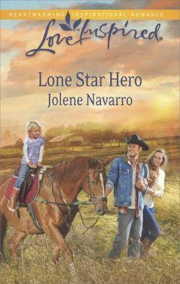Lone Star Hero by Jolene Navarro