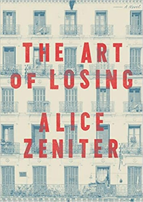 The Art of Losing by Alice Zeniter