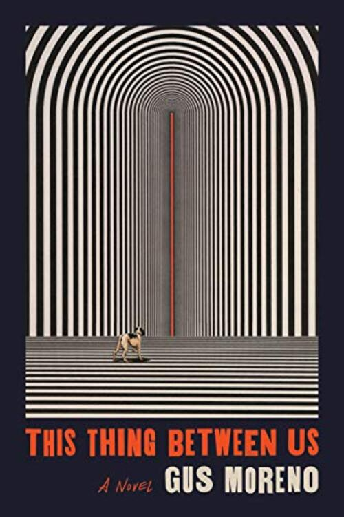 This Thing Between Us by Gus Moreno