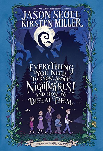 Everything You Need to Know About NIGHTMARES! and How to Defeat Them by Jason Segel