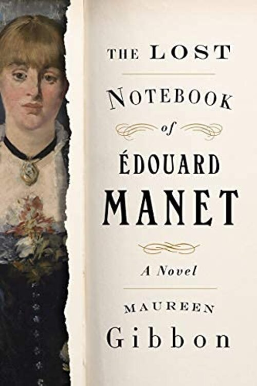 The Lost Notebook of Édouard Manet by Maureen Gibbon