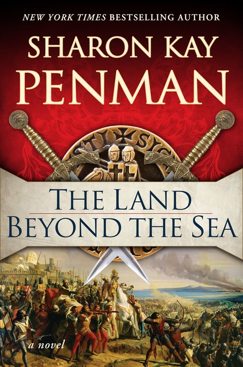 The Land Beyond the Sea by Sharon Kay Penman