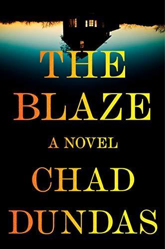 The Blaze by Chad Dundas