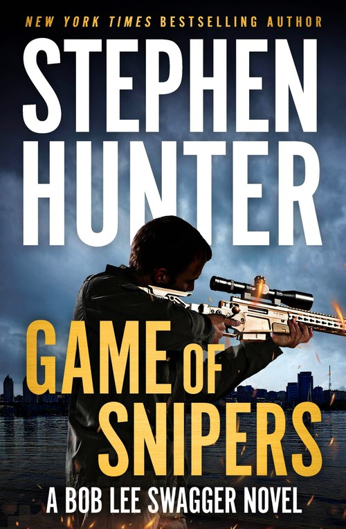 Game of Snipers by Stephen Hunter