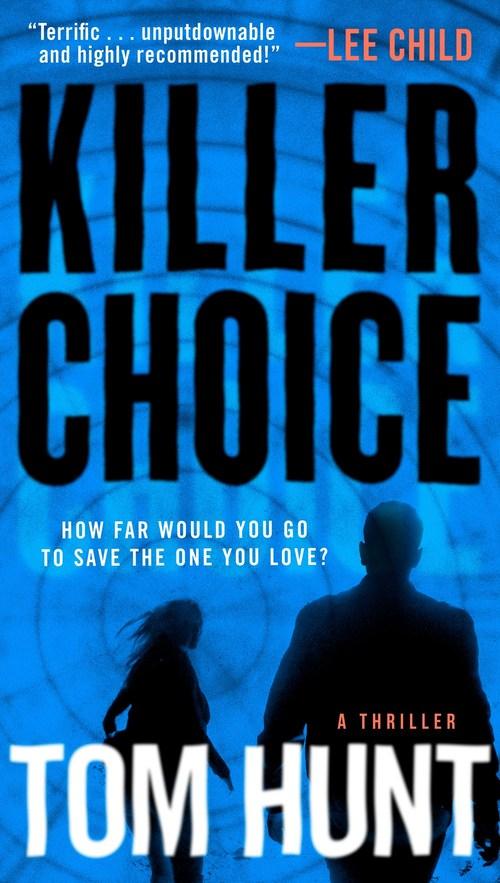 Killer Choice by Tom Hunt