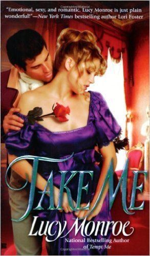 Take Me by Lucy Monroe