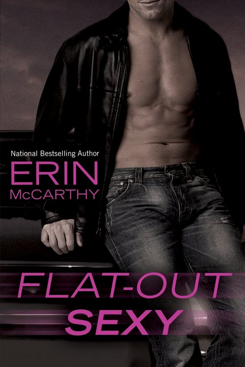 Excerpt of Flat-Out Sexy by Erin McCarthy