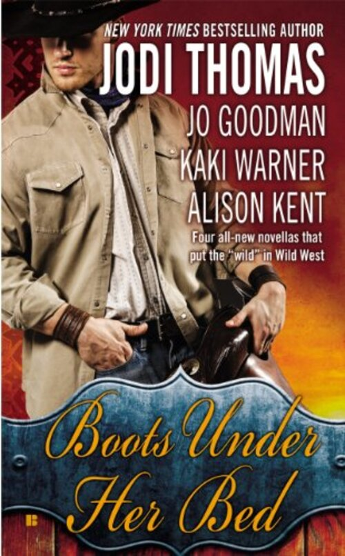 Boots Under Her Bed by Alison Kent