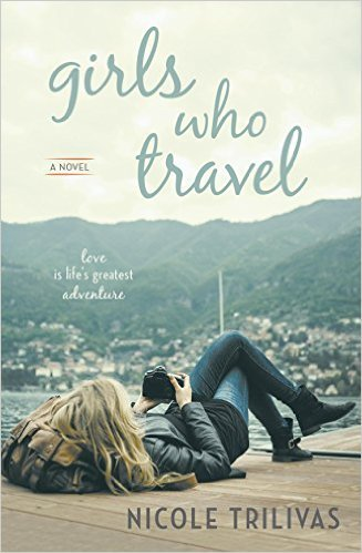 Girls Who Travel by Nicole Trivilas