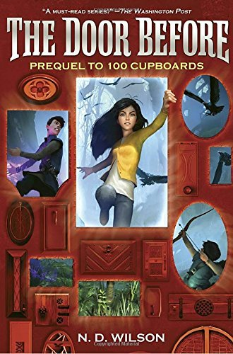 The Door Before (100 Cupboards Prequel) by N. D. Wilson