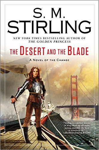 The Desert And The Blade by S.M. Stirling
