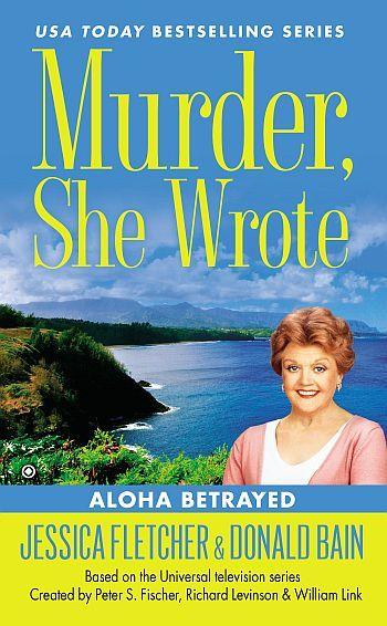 Murder, She Wrote: Aloha Betrayed by Jessica Fletcher