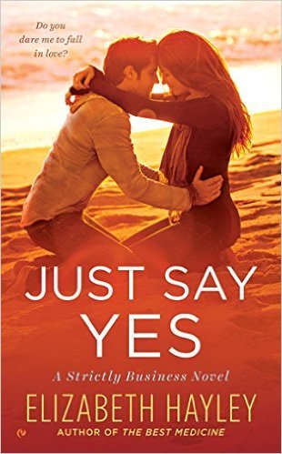 Just Say Yes by Elizabeth Hayley