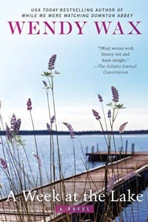A Week at the Lake by Wendy Wax