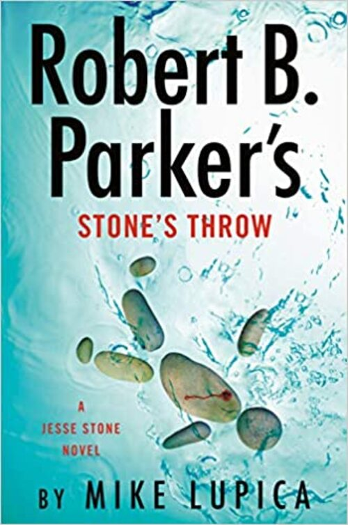 Robert B. Parker's Stone's Throw by Mike Lupica