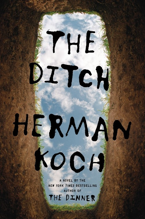 The Ditch by Herman Koch