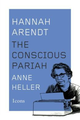 Hannah Arendt: A Life in Dark Times by Anne Heller
